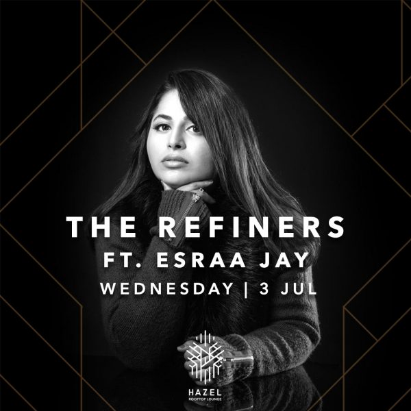 Hazel Rooftop Lounge - Refiners Ft. Esraa Jay Live Act