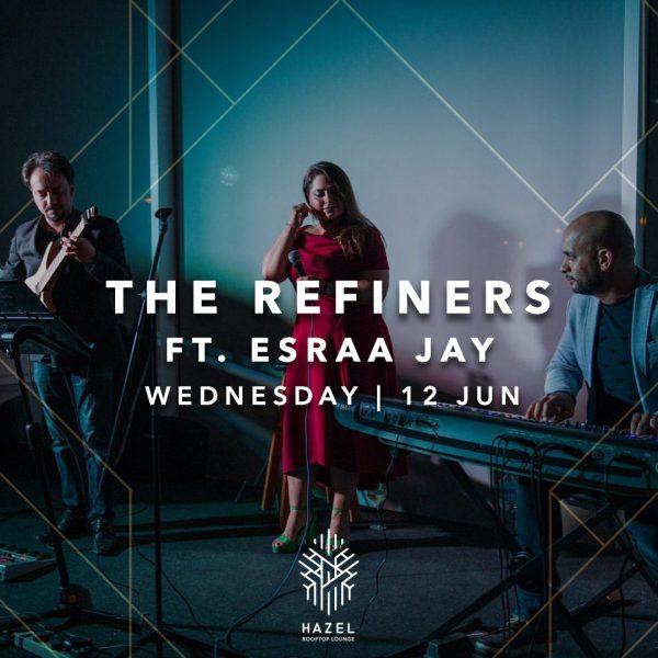 Hazel Rooftop Lounge - The Refiners Ft. Esraa Jay Live Act