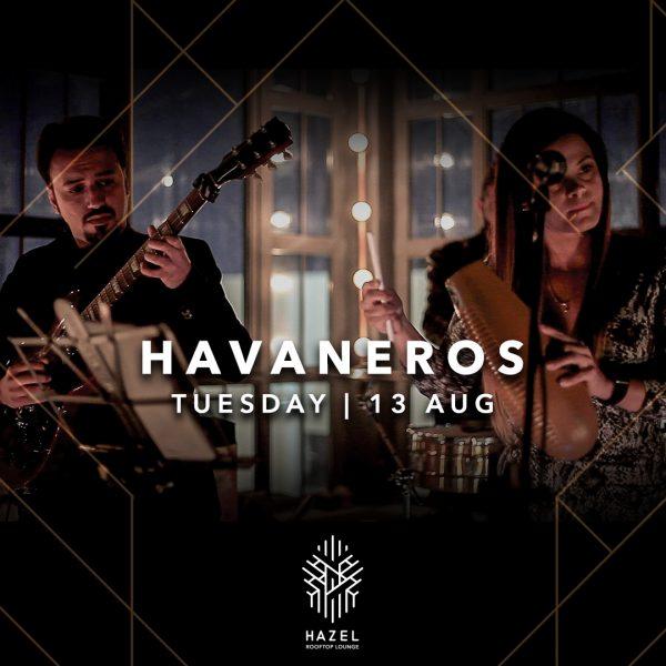 Hazel Rooftop Lounge - Havaneros Live Act