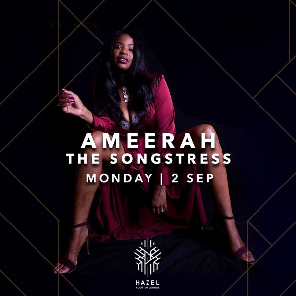Hazel Rooftop Lounge - Ameerah Live Act