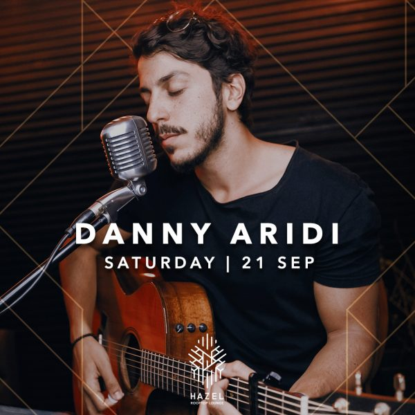 Hazel Rooftop Lounge - Danny Aridi Live Act