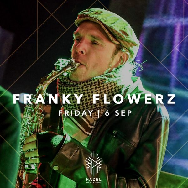 Hazel Rooftop Lounge _ Franky Flowerz Live Act