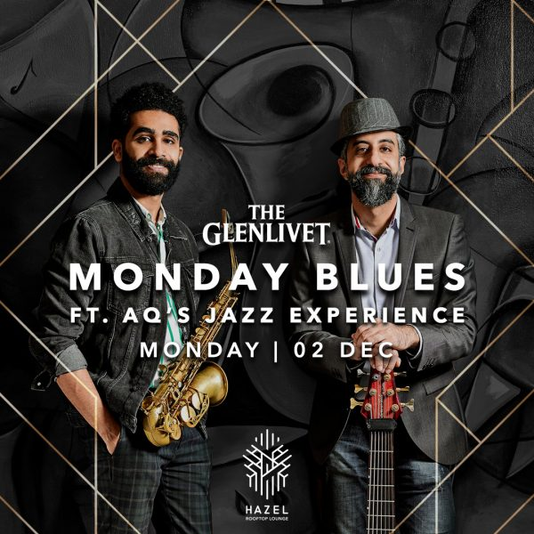 Hazel Rooftop Lounge - Aq's Jazz Experience - Glenlivet Monday Blues