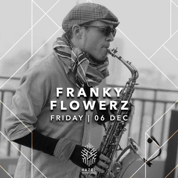 Hazel Rooftop Lounge - Franky Flowerz - 6 December