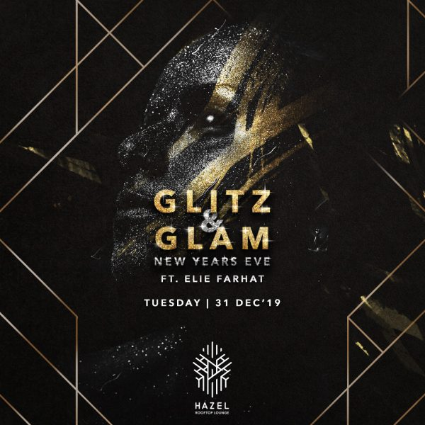 Hazel Rooftop Lounge - Glitz & Glam New Year's Eve Party Ft. Elie Farhat
