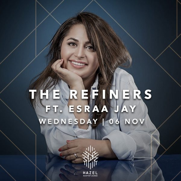 Hazel Rooftop Lounge - The Refiners Ft. Esraa Jay