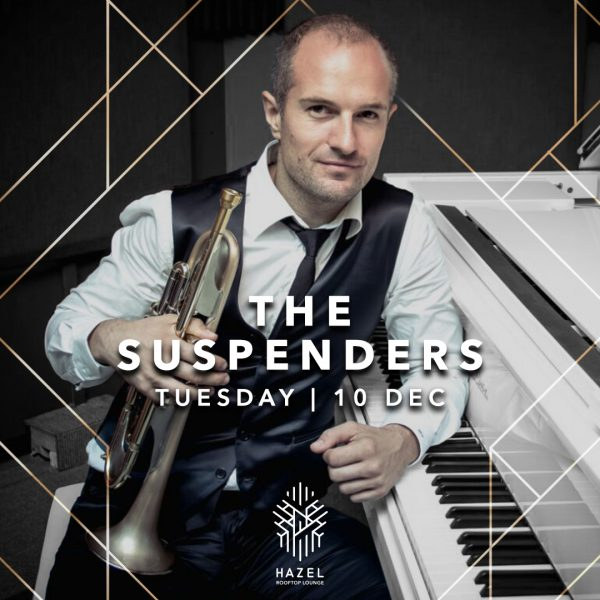 Hazel Rooftop Lounge - The Suspenders - 10 December