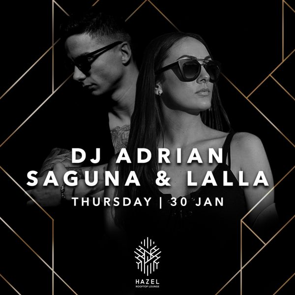 Hazel Rooftop Lounge - DJ Adrian Saguna & Lalla - 30 Jan