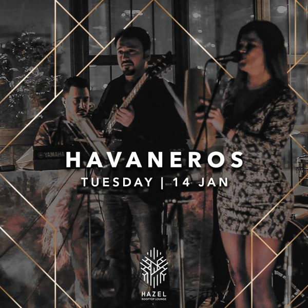 Hazel Rooftop Lounge - Havaneros - 14 January