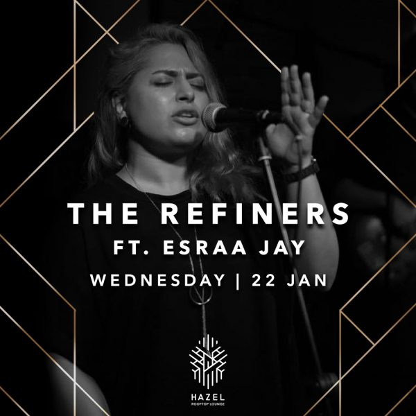 Hazel Rooftop Lounge - The Refiners Ft. Esraa Jay - 22 January