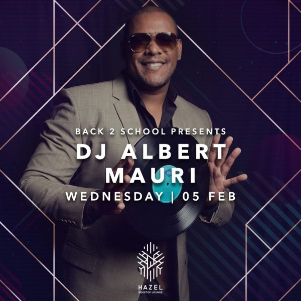Hazel Rooftop Lounge - DJ Albert Mauri - 5 Feb