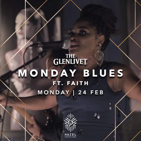Hazel Rooftop Lounge - Glenlivet Monday Blues Ft. Faith - 24 February