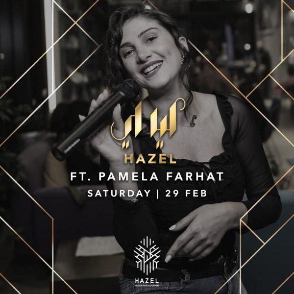 Hazel Rooftop Lounge - Layali Hazel Ft. Pamela Farhat - 29 February