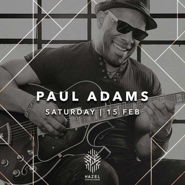 Hazel Rooftop Lounge - Paul Adams - 15 Feb
