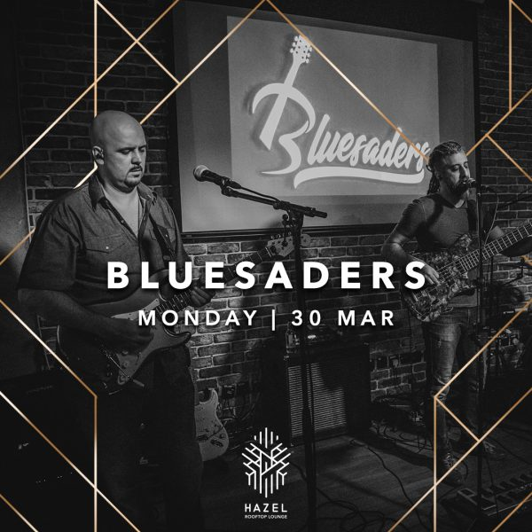 Hazel Rooftop Lounge - Bluesaders - 30 March