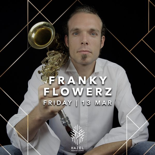 Hazel Rooftop Lounge-Franky Flowerz-13 March